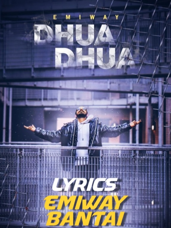 Dhua Dhua Lyrics-Emiway Bantai|Lyricalrappers.in