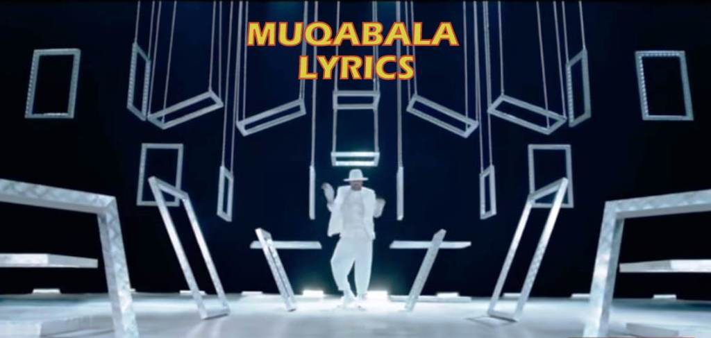 Muqabla Lyrics|Street Dancer 3D