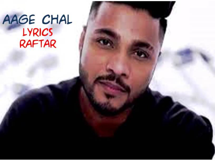 Aage Chal Lyrics Raftar