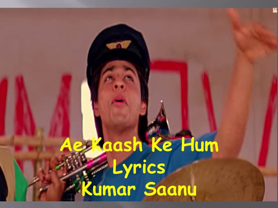 Ae Kash ke Hum Lyrics  Kabhi Haan kabhi Naa Kumar sanu