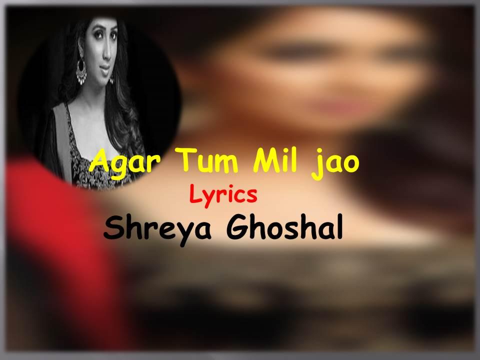 Agar tum Mil Jao Lyrics| Zeher | Shreya Ghoshal