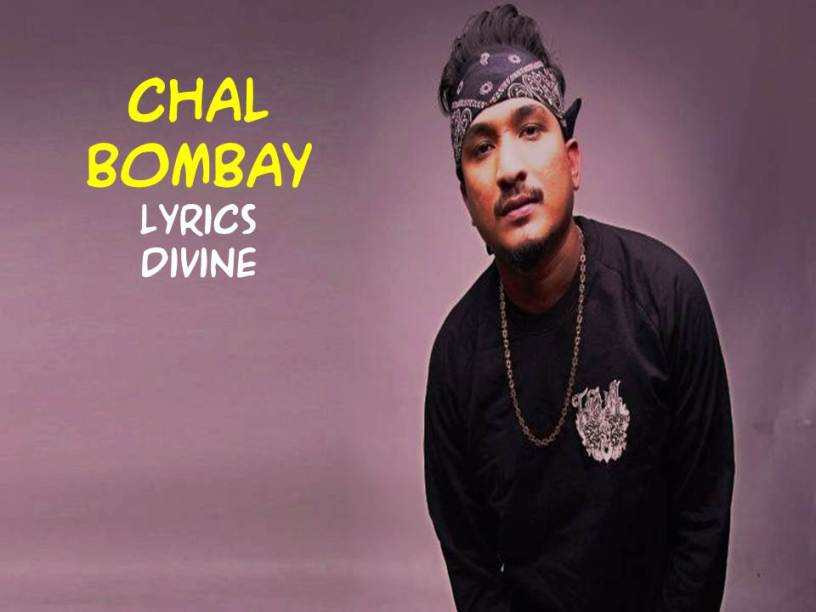 Chal Bombay Lyrics Divine