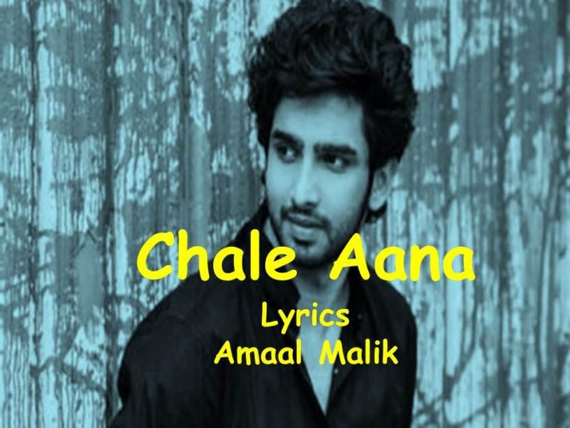 Chale Aana Lyrics |De de pyar de|Armaan Malik