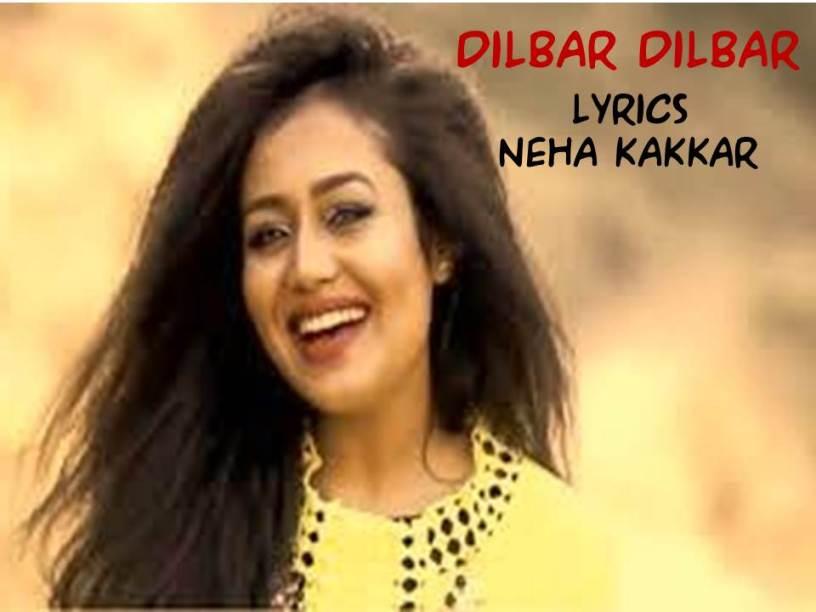 Dilbar Dilbar   Lyrics  Neha Kakkar