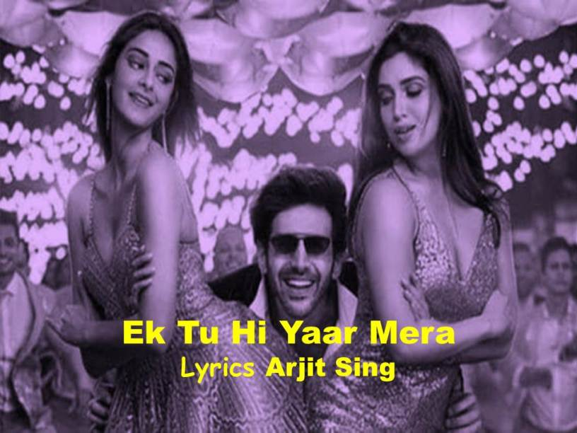 Ek Tu Hi Yaar Mera Lyrics| Pati Patni Aur Woh|Arjit Singh|Neha Kakkar