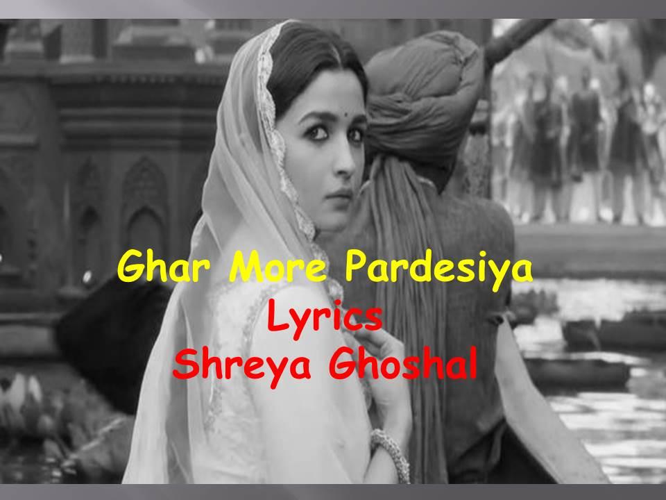 Ghar More Pardesiya Lyrics  Kalank   Shreya Ghoshal  Vaishali Mahade