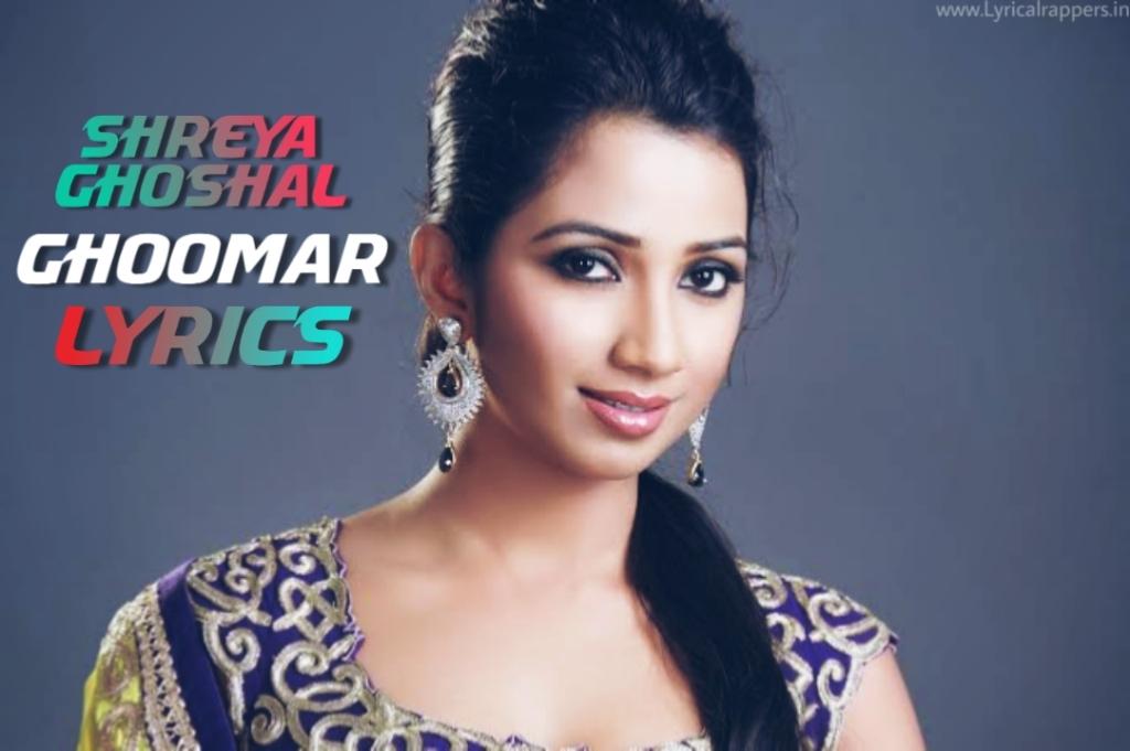 Ghoomar Lyrics  Shreya Ghoshal
