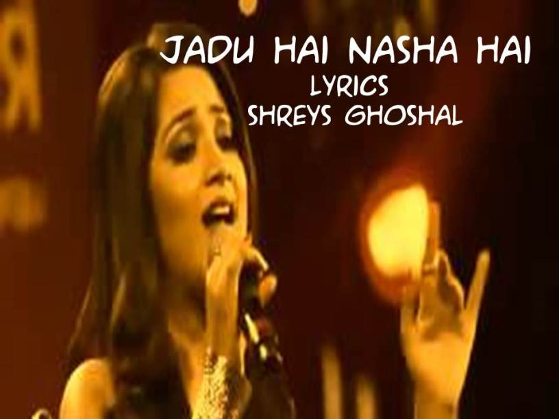 Jadu Hai Nasha Hai | Lyrics | shreya Ghoshal