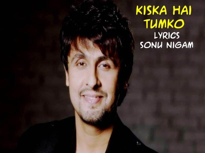 Kiska Hai Tumko intezar | Lyrics| Sonu Nigam