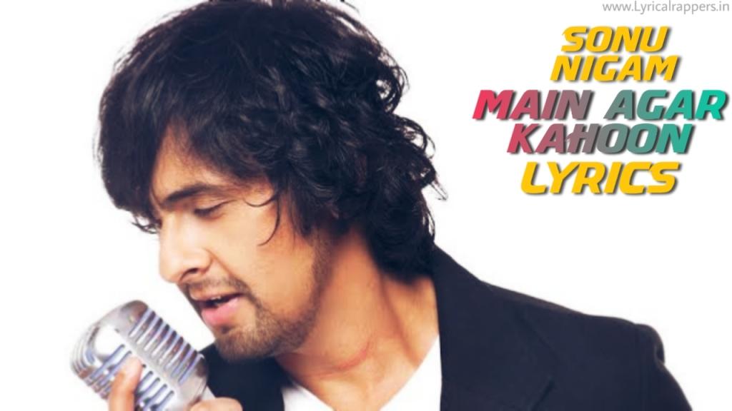 Main Agar Kahoon Lyrics|Om Shanti Om|Sonu NIgam