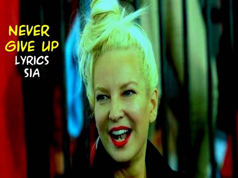 Never Give Up lyrics Sia