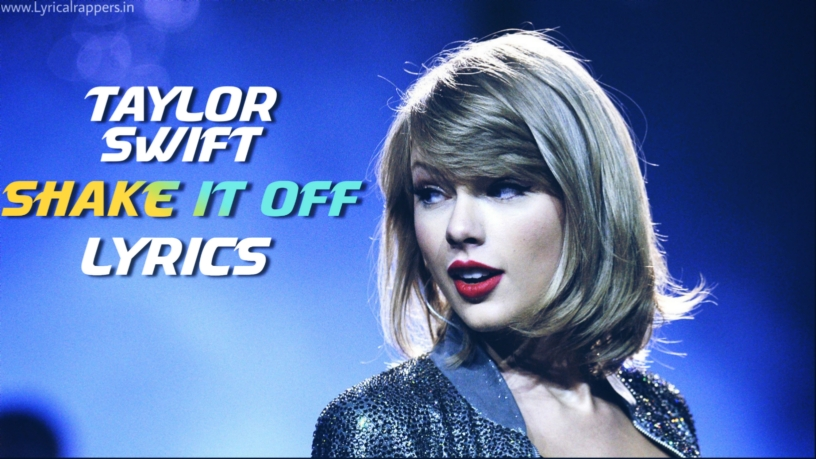 Shake It Off Lyrics | Taylor swift