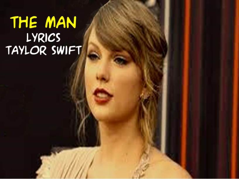 The Man Lyrics Taylor Swift