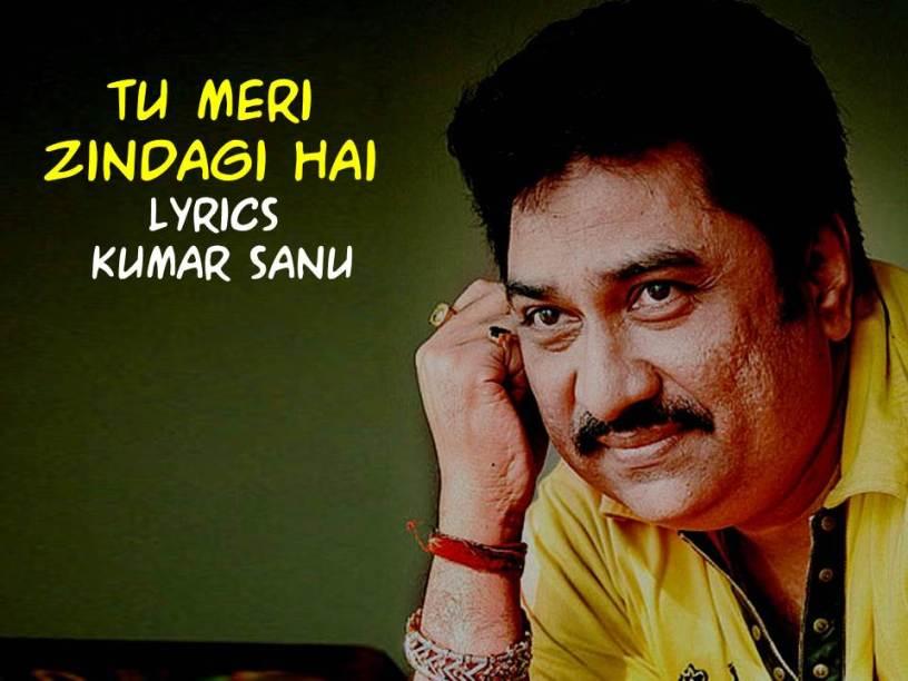 Tu Meri Zindagi Hai| Lyrics| Kumar Sanu