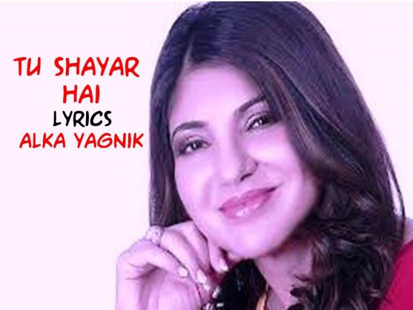 Tu Shayar Hai | Lyrics| Alka Yagnik