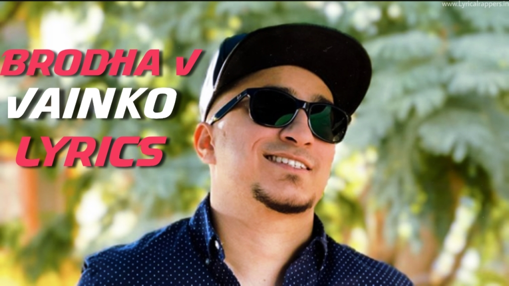Vainko Lyrics |Brodha V