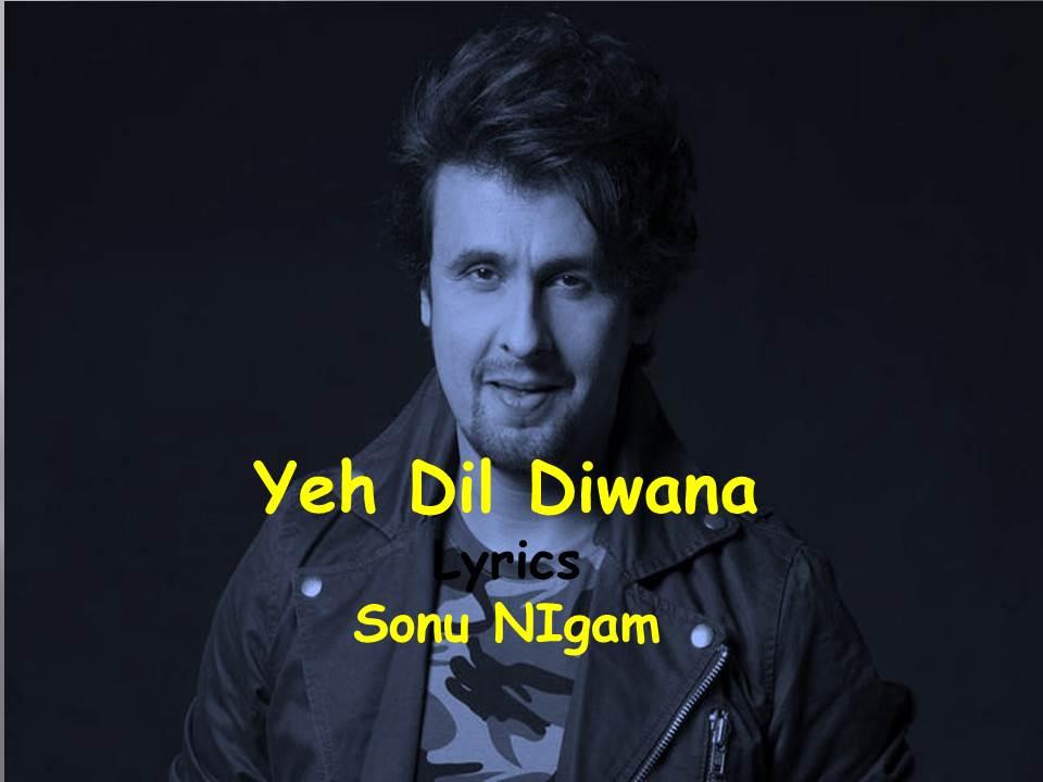 Yeh Dil Diwana Lyrics I| Pardes |Sonu Nigam