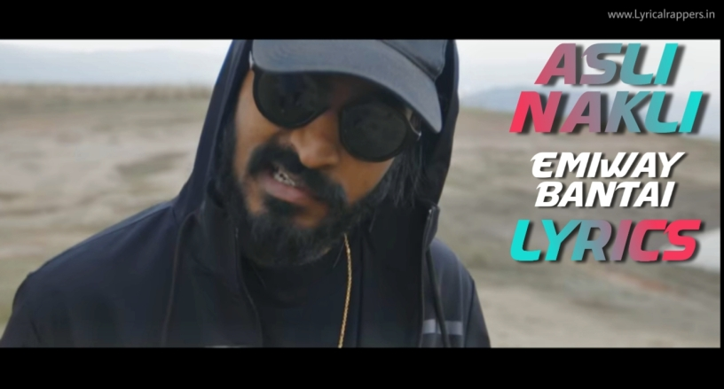 Asli Nakli Lyrics In English | Emiway Bantai