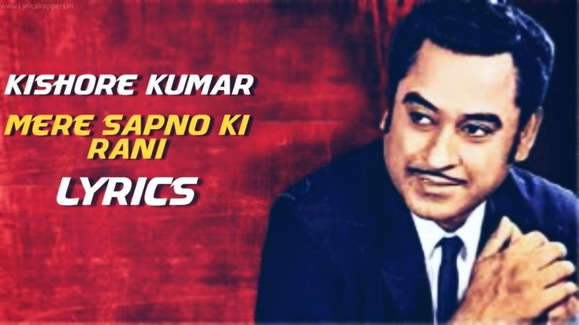 Mere Sapno Ki Rani Lyrics  Kishore Kumar