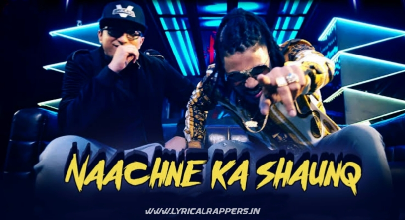 Nachne Ka Shaunq Lyrics  Raftaar