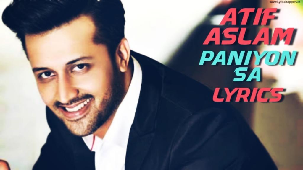 Paniyon Sa Lyrics  Atif Aslam