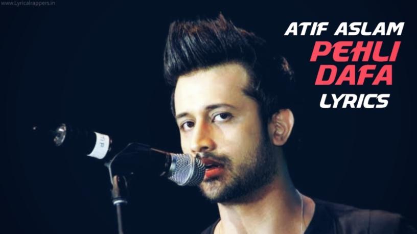 Pehli Dafa Lyrics|Atif Aslam