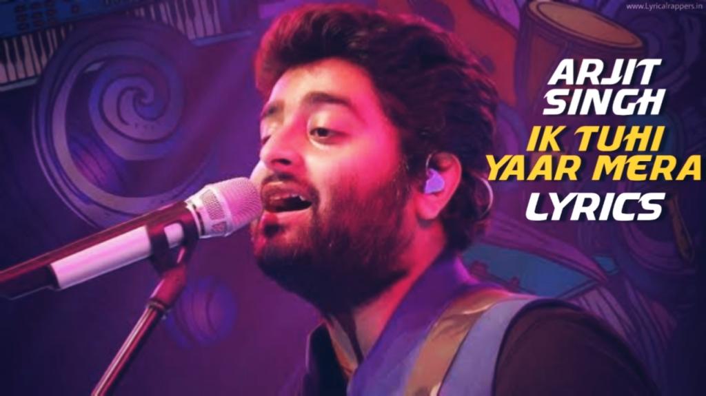 Tu Hi Yaar Mera Lyrics| Arjit Singh