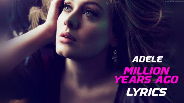 Million Years Ago Lyrics | Adele
