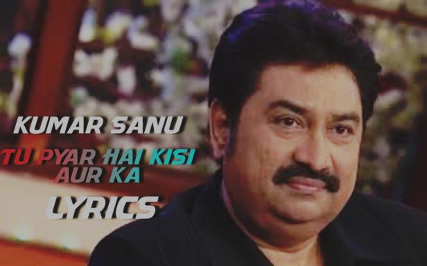 Tu Puar Hai Lyrics|Kumar Sanu