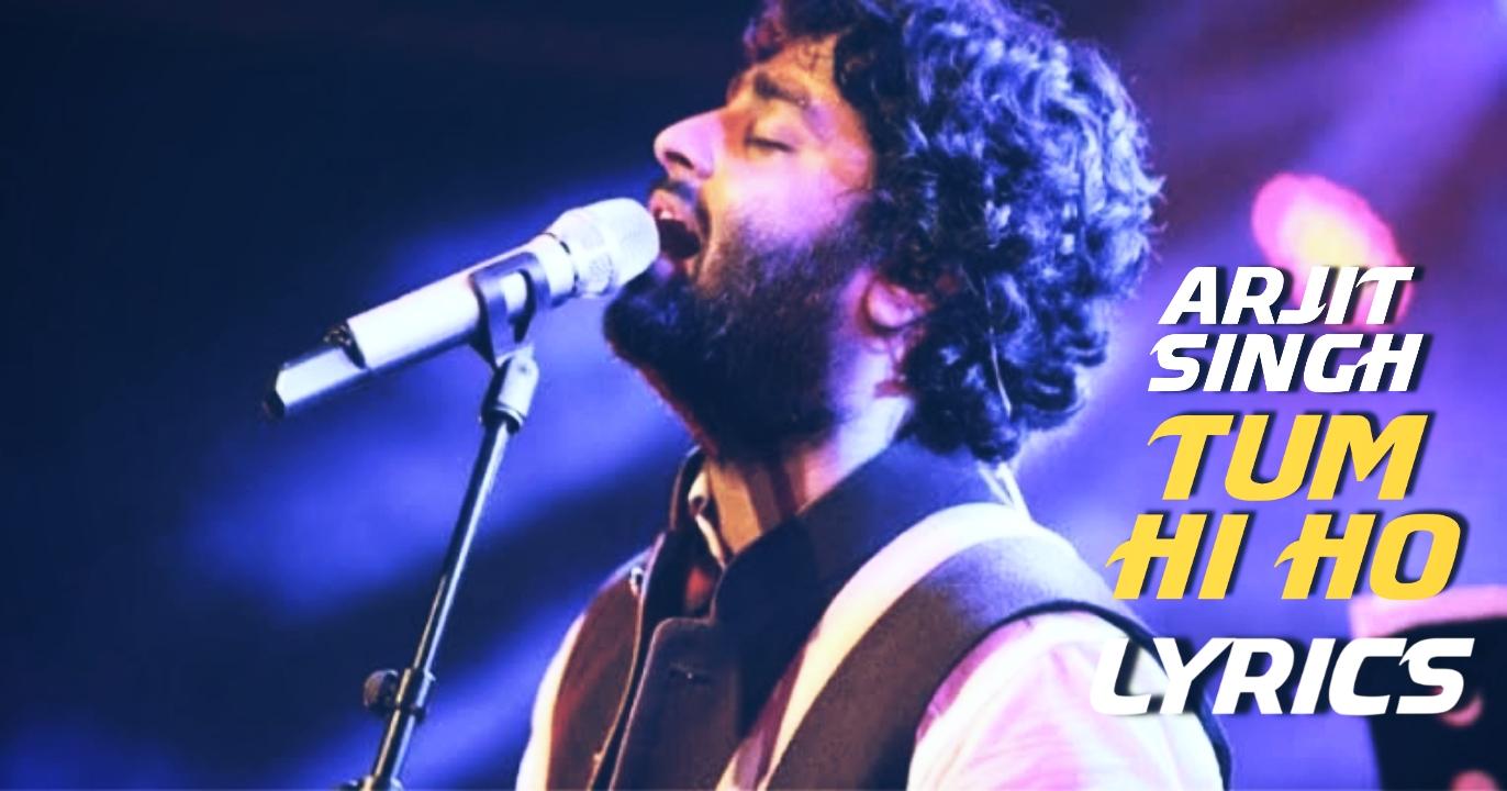 Tum Hi Ho Lyrics |Arjit Singh