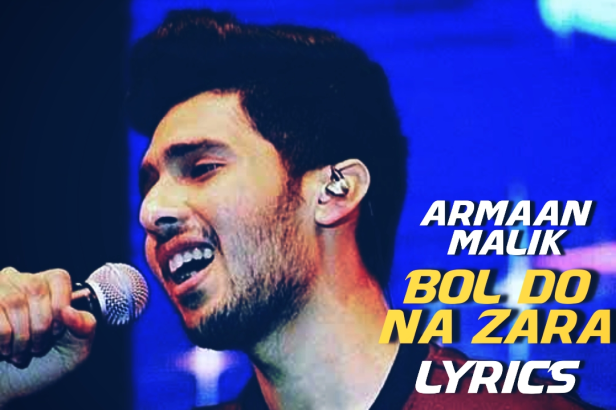 Bol Do Na Zara Lyrics |Azhar |Armaan Malik