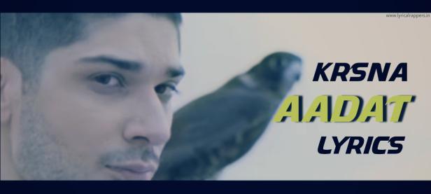 Aadat Lyrics | Krsna