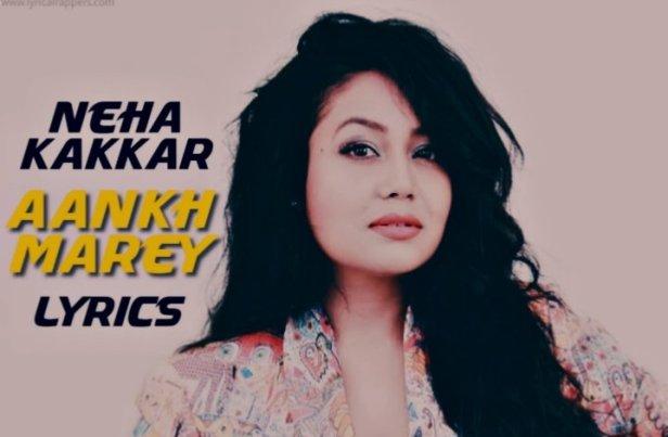 Aankh marey Lyrics |Neha Kakkar