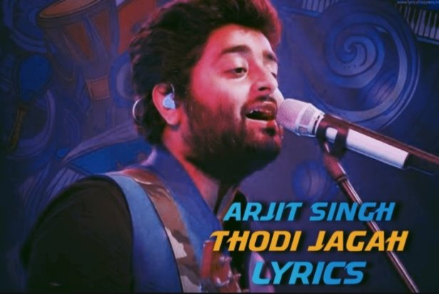Thodi Jagah Lyrics| Marjaavaan | Arjit Singh
