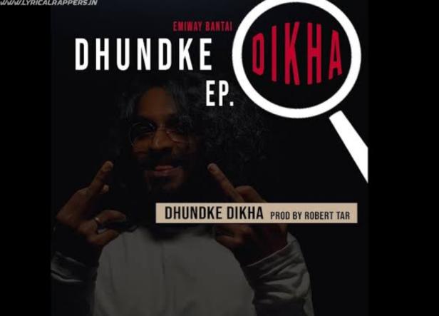 Dhndke Dikha Lyrics | Emiway Bantai