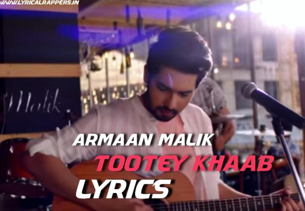 Tootey Khaab Lyrics|Armaan Malik