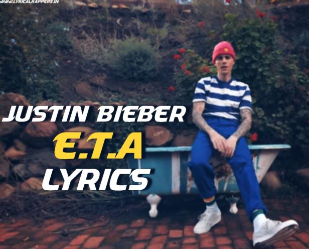 E.T.A Lyrics Justin Bieber