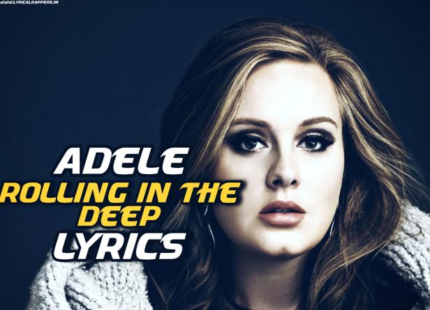 Rolling In The Deep Lyrics|Adele