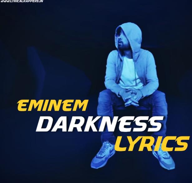 Darkness Lyrics|Eminem