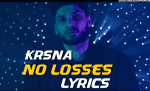 No Losses Lyrics|Krsna