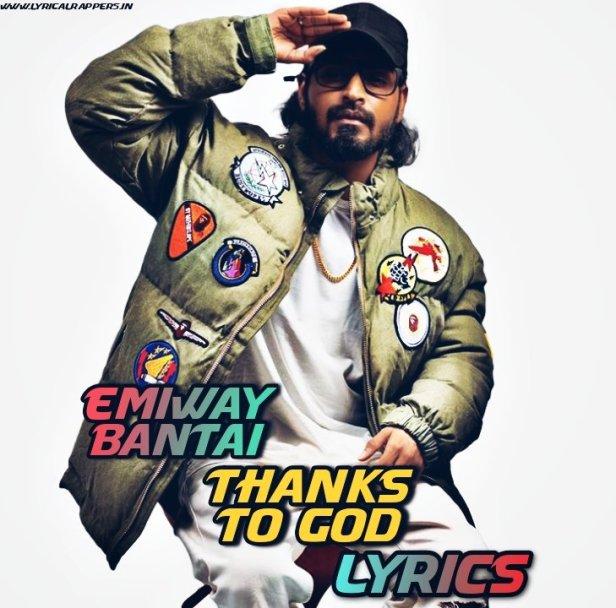 Thanks To God Lyrics|Emiway Bantai