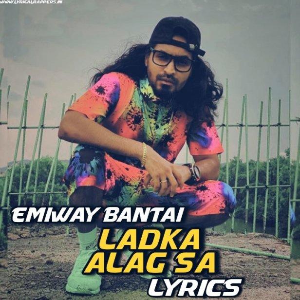 Ladka Alag Sa Lyrics Emiway Bantai
