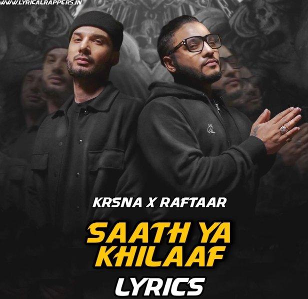 Saath Ya Khilaaf Lyrics Krsna X Raftaar
