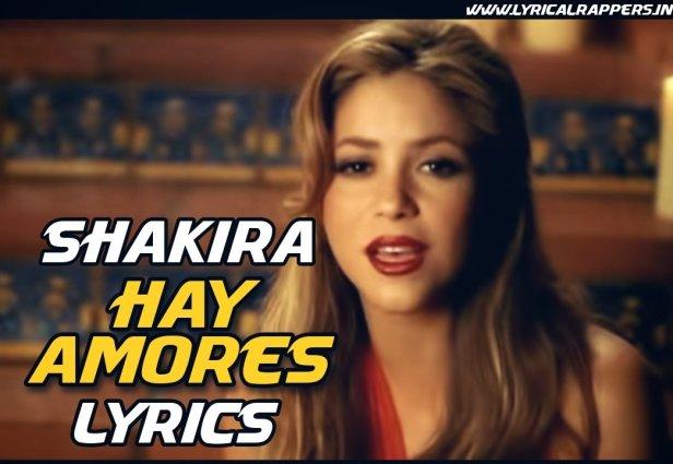 Hay Amores Lyrics|Shakira